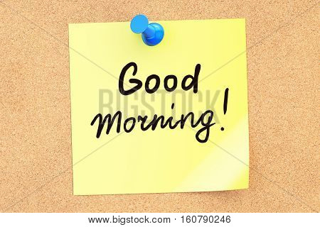 Good morning! Text on a sticky note pinned to a corkboard. 3D rendering