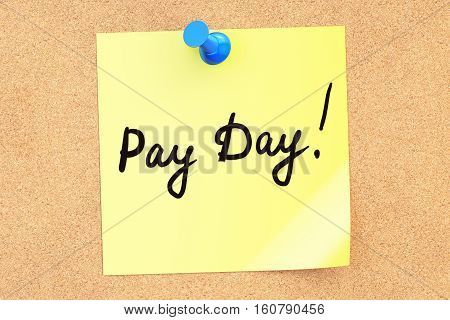 Pay Day! Text on a sticky note pinned to a corkboard. 3D rendering