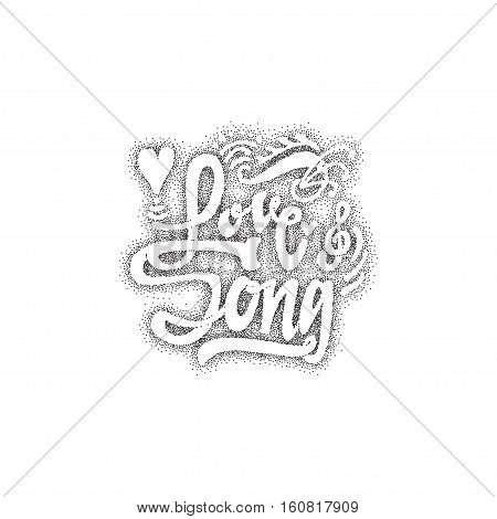 love song. lettering text . Badge drawn by hand, using the skills of calligraphy and lettering, collected in accordance with the rules of typography.