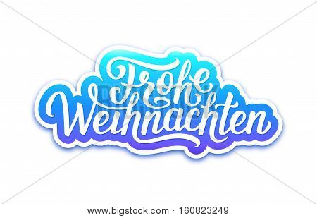 Frohe Weihnachten deutsch text on paper label with hand lettering over white background. Merry Christmas sticker or greeting card vector design template with german inscription
