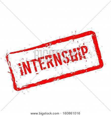 Internship Red Rubber Stamp Isolated On White Background. Grunge Rectangular Seal With Text, Ink Tex