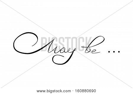 handwritten text inscription may be on a white background. lettering