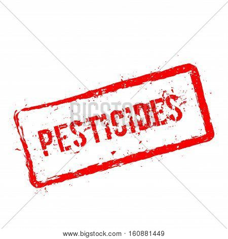 Pesticides Red Rubber Stamp Isolated On White Background. Grunge Rectangular Seal With Text, Ink Tex