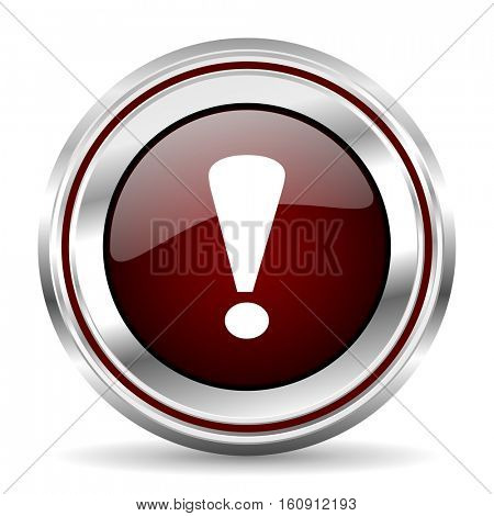 Exclamation sign icon chrome border round web button silver metallic pushbutton