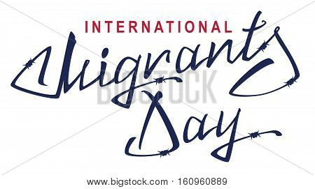 International Migrants Day. Lettering text of barbed wire. Isolated on white vector illustration