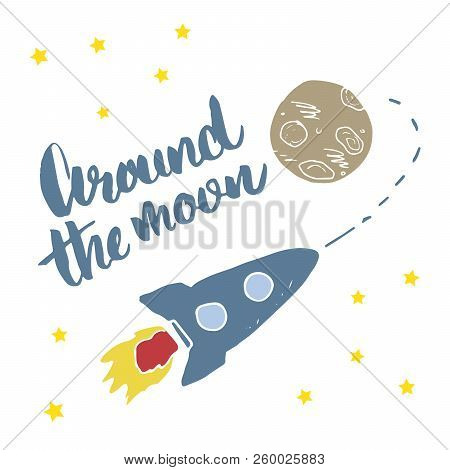 Rocket Hand Drawn Sketch With Lettering Around The Moon, T-shirt Print Design For Kids Vector Iillus
