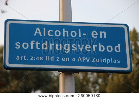 Sign At Street That Using Alcohol And Softdrugs Are Not Allowed In This Area By The Local Act Munici