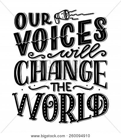 Your Voice Matters Quote Lettering. Calligraphy Inspiration Graphic Design Typography Element. Hand