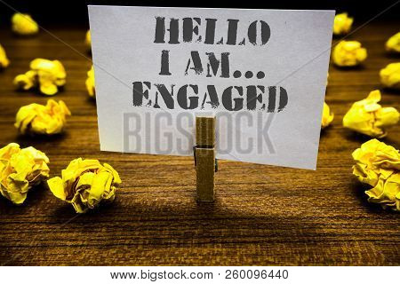 Text Sign Showing Hello I Am... Engaged. Conceptual Photo He Gave The Ring We Are Going To Get Marri