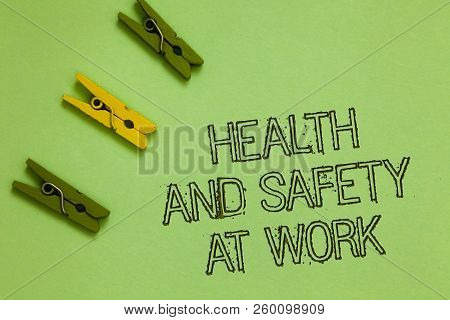 Word Writing Text Health And Safety At Work. Business Concept For Secure Procedures Prevent Accident