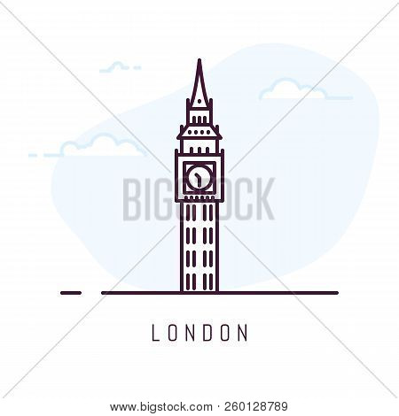 London City Line Style Illustration. Big Ben Famous Tower Is London. Outline Building Vector Illustr