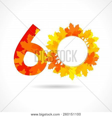 60 Th Years Old Logotype. Bright Red Leaves, Coloured Offer, Congratulating Celebrating Decorating T