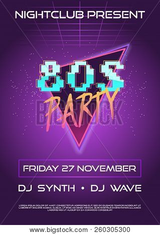 80s Retro Flyer Or Banner Invitation. Poster Night Club Party On Synth Wave Party With Text Place An