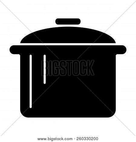 Pot Solid Icon. Saucepan Vector Illustration Isolated On White. Casserole Glyph Style Design, Design