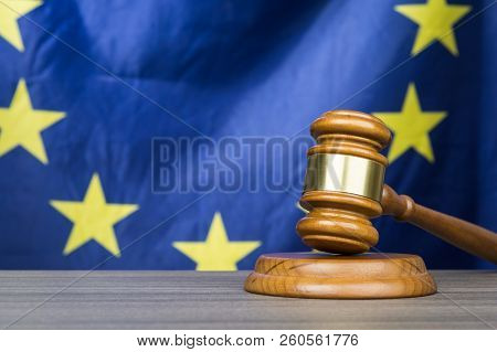 Court Gavel With European Union Flag In The Background