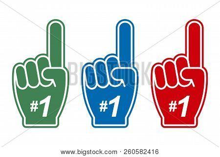 Number 1 - Fan Foam Finger. Set Of Color Hands With One Finger Up For Sports Support. Vector Illustr