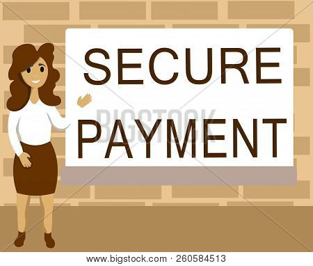 Word Writing Text Secure Payment. Business Concept For Security Of Payment Refers To Ensure Of Paid