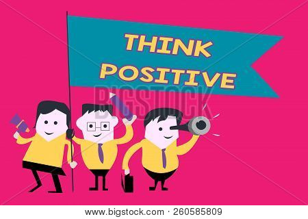 Word Writing Text Think Positive. Business Concept For The Tendency To Be Positive Or Optimistic In