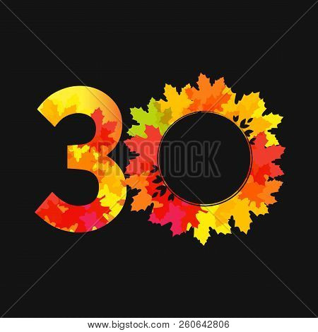 30 Th Years Old Logotype. Bright Red Leaves, Coloured Offer, Congratulating Celebrating Decorating T