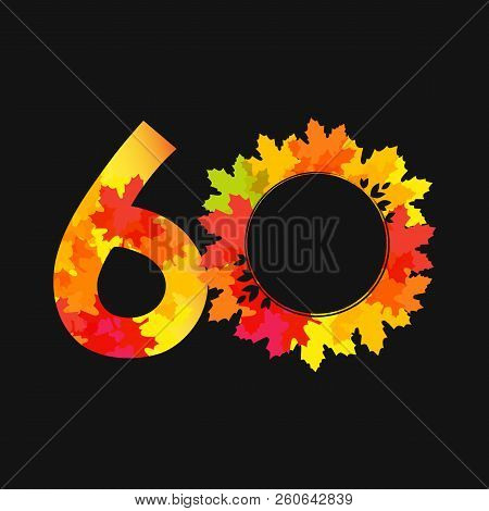 60 Th Years Old Logotype Bright Red Leaves, Coloured Offer, Congratulating Celebrating Decorating Te