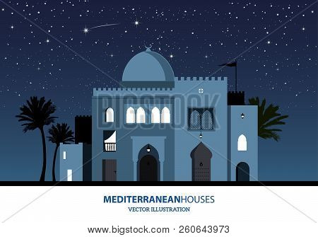 Night View Of Mediterranean, Arabic Or Moroccan Style Houses, Palm Trees On Starry Background