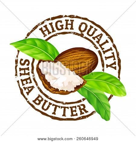 Vector Grunge Rubber Stamp High Quality Shea Butter On A White. Shea Nuts, Butter And Green Leaves S