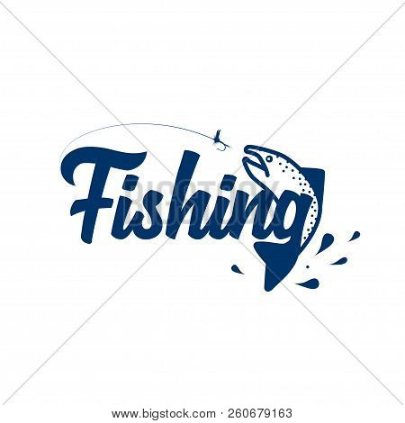 Fly Fishing Design Template. Hand Drawn Lettering. Vector And Illustration.