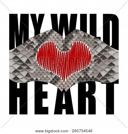 My Wild Heart T-shirt Fashion Print With Snakeskin Pattern