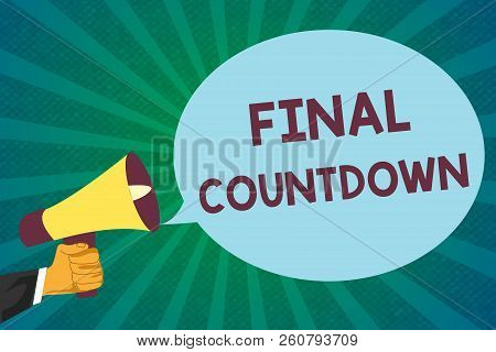 Word Writing Text Final Countdown. Business Concept For Last Moment Of Any Work Having No Posibility