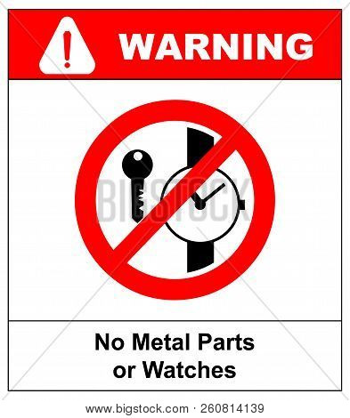 No Metallic Articles Or Watches, No Access For People With Metallic Implants Signs