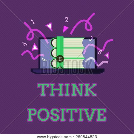 Conceptual Hand Writing Showing Think Positive. Business Photo Text The Tendency To Be Positive Or O