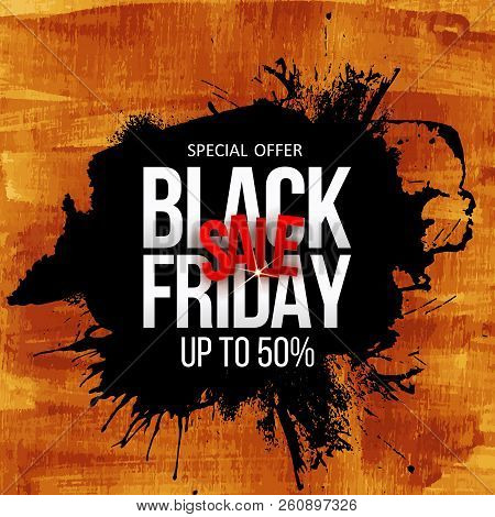 Black Friday Sale Label. Abstract Hand Drawn Grunge Black Brush Stroke And Round Splash, Blob Frame