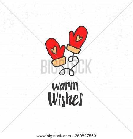 Warm Wishes Hand Drawn Lettering And Two Mittens With Heart For Cards, Posters, Bannersetc. Vector I