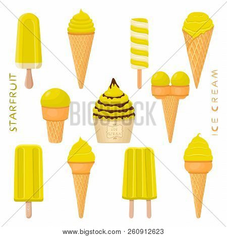 Vector Illustration For Natural Starfruit Ice Cream On Stick, In Paper Bowls, Wafer Cones. Ice Cream