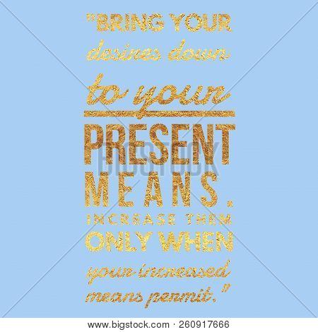inspirational typographic  poster with gold foil effect and a handwritten motivational quote. Print