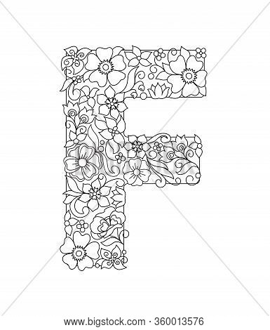Capital Letter F Patterned With Hand Drawn Doodle Abstract Flowers And Leaves. Monochrome Page Anti