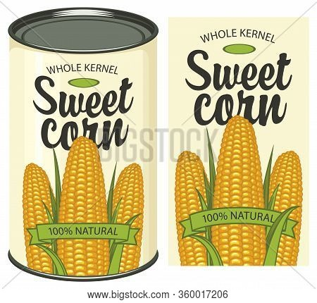 Vector Banner For Canned Sweet Corn With Label And Tin Can. Label Design With A Three Corn Cobs And