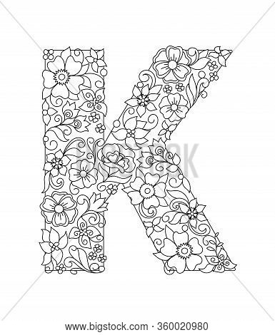 Capital Letter K Patterned With Hand Drawn Doodle Abstract Flowers And Leaves. Monochrome Page Anti
