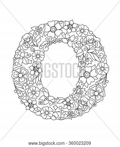 Capital Letter O Patterned With Hand Drawn Doodle Abstract Flowers And Leaves. Monochrome Page Anti