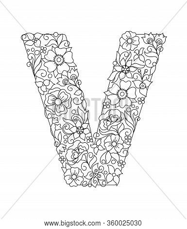 Capital Letter V Patterned With Hand Drawn Doodle Abstract Flowers And Leaves. Monochrome Page Anti