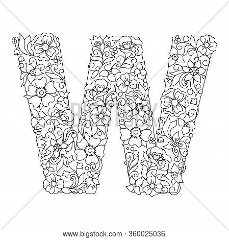 Capital Letter W Patterned With Hand Drawn Doodle Abstract Flowers And Leaves. Monochrome Page Anti
