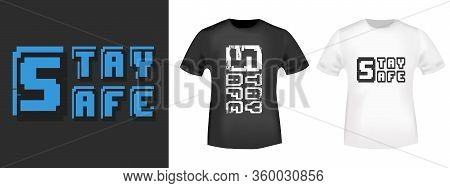 Stay Safe Slogan For T-shirt Print Stamp, Tee Applique, Fashion Slogans, Badge, Label Clothing, Jean