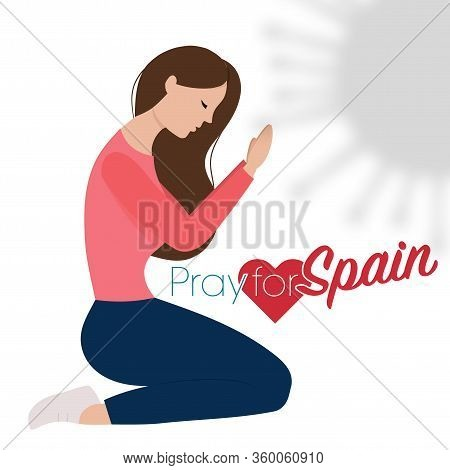 Spanish Woman And Spain Flag. Pray For Spain, Save Spanish People Concept. Covid-19 Or Coronavirus C