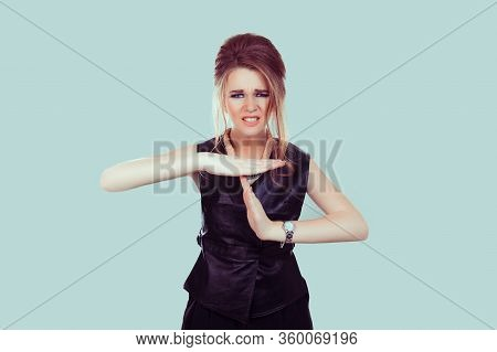 Time Out. Woman Frustrated Angry Showing Time Out Hand Gesture Frustrated Gesturing To Stop Isolated