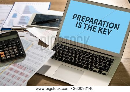 Be Prepared And Preparation Is The Key Plan, Prepare, Perform.