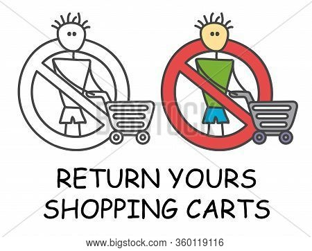 Funny Vector Stick Man With A Shopping Cart In Children's Style. Return Yours Trolley Sign Red Prohi