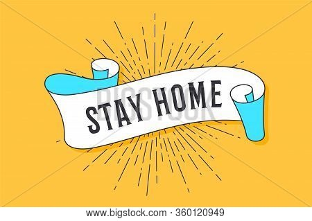 Stay Home. Vintage Trendy Flag Ribbon With Text Stay Home And Linear Drawing Of Sun Rays Or Sunburst