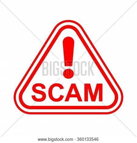 Scam Triangle Sign Red For Icon Isolated On White, Scam Warning Sign Graphic For Spam Email Message