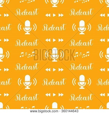 Podcast Seamless Pattern With Handlettering And Music Icons On Orange Background.