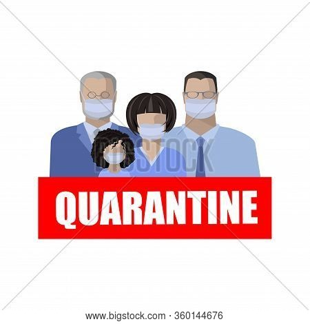Inscription Quarantine And Family In Protective Medical Antimicrobial Masks, Elderly Man, Man, Woman